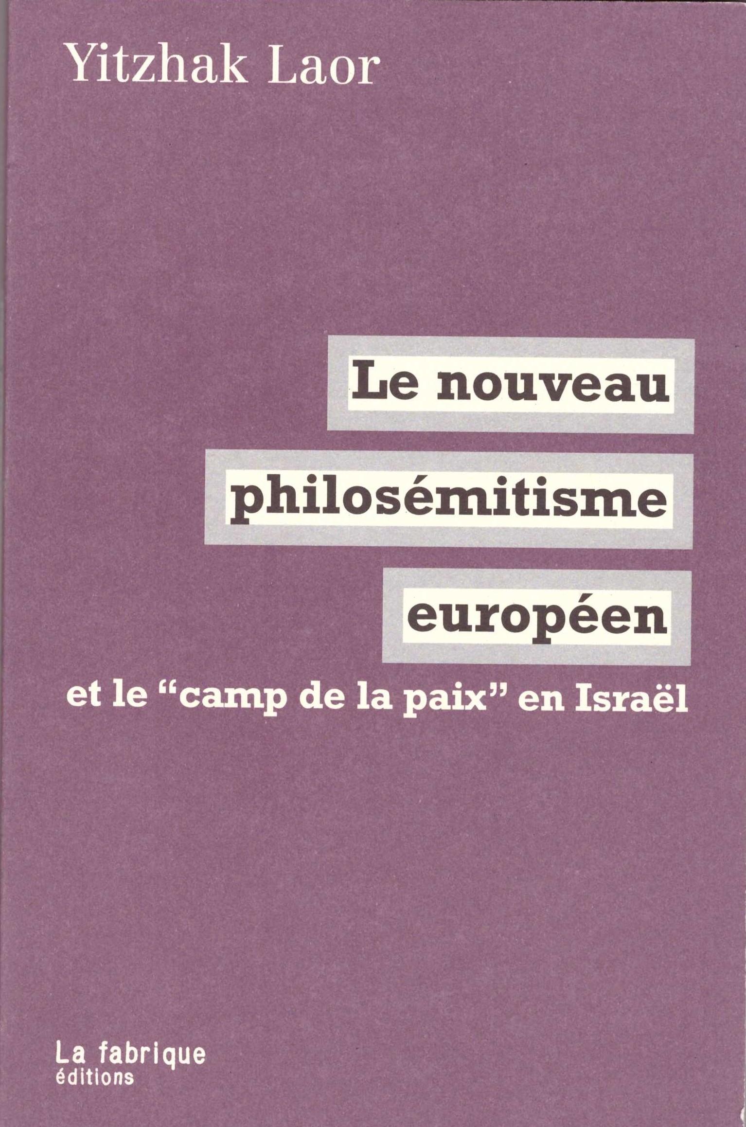 """Le nouveau philosémitisme européen et le """"camp de la paix"""" en Israël"""